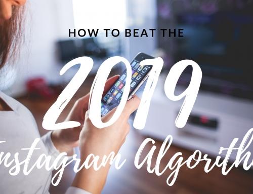 How To Beat The 2019 Instagram Algorithm